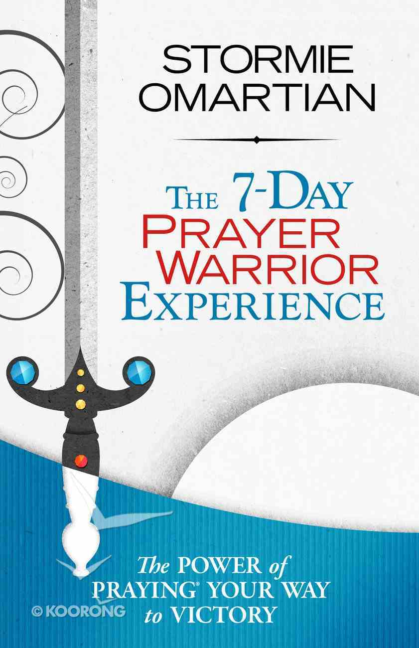 The 7-Day Prayer Warrior Experience  (Free One-week Devotional) eBook
