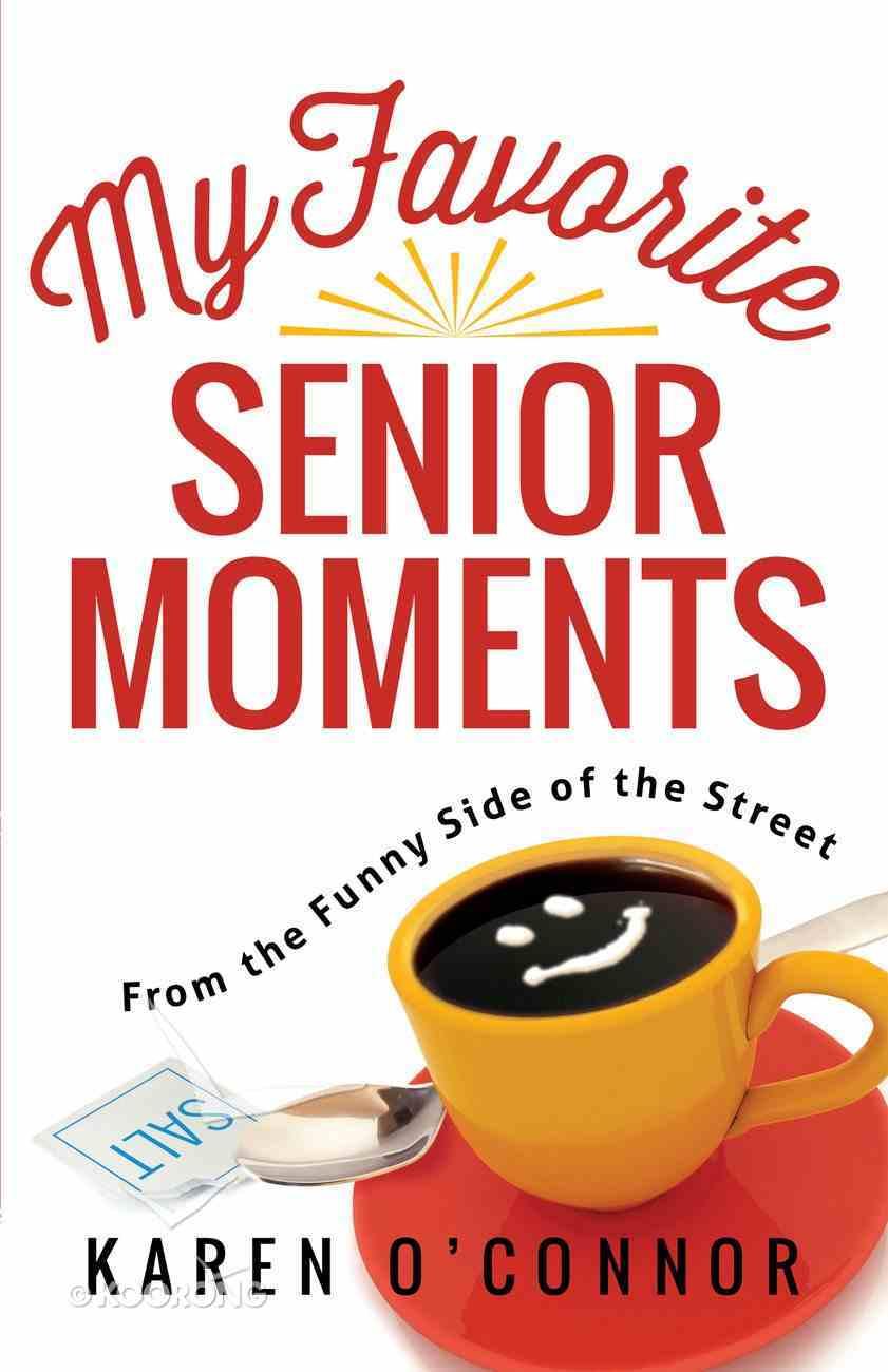 My Favorite Senior Moments eBook