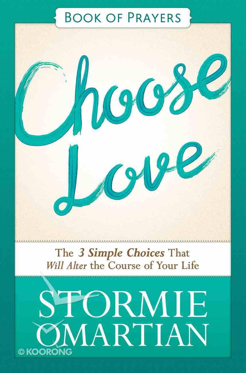 Choose Love (Book Of Prayers Series) eBook