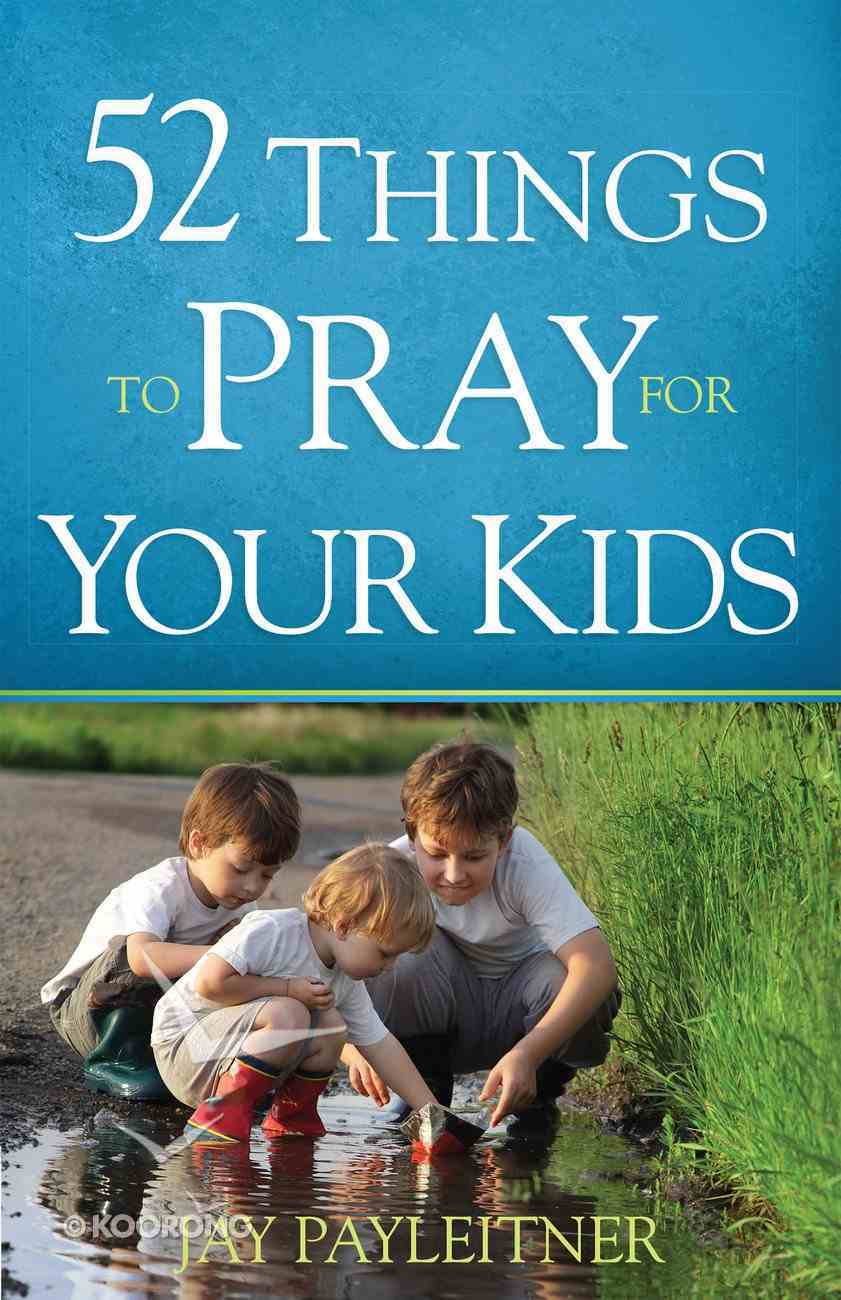 52 Things to Pray For Your Kids eBook