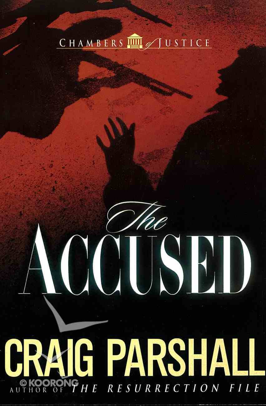 The Accused (#03 in Chambers Of Justice Series) eBook