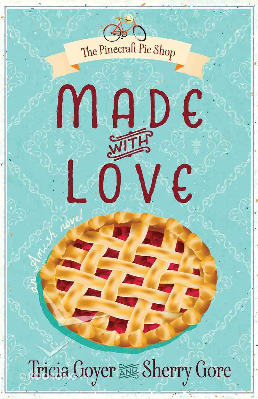 Made With Love (#01 in The Pinecraft Pie Shop Series) eBook