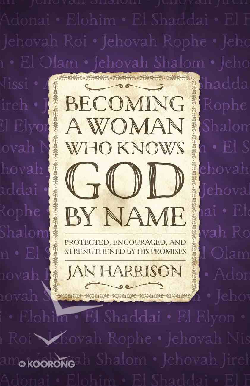 Becoming a Woman Who Knows God By Name eBook