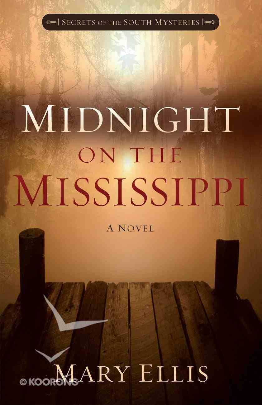 Midnight on the Mississippi (#01 in Secrets Of The South Mysteries Series) eBook