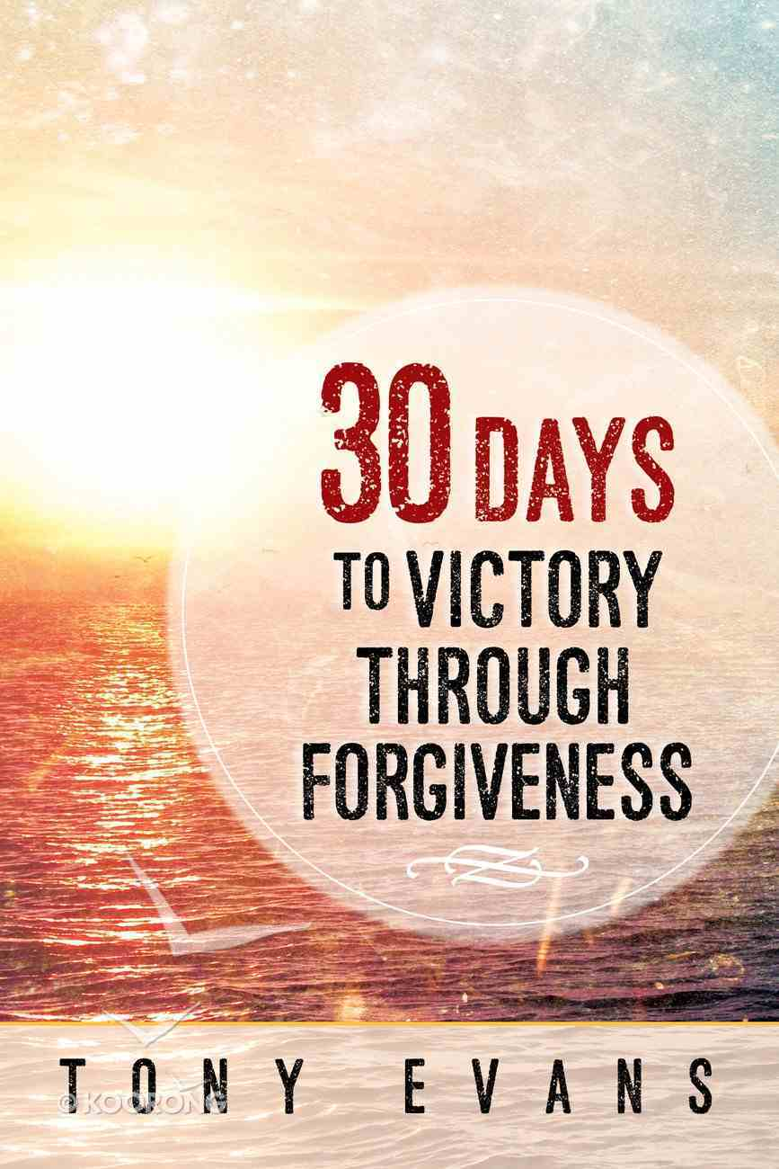 30 Days to Victory Through Forgiveness eBook
