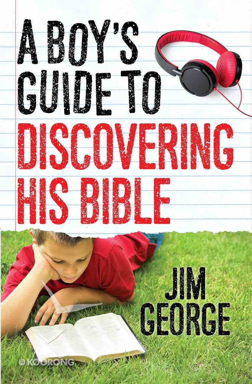 A Boy's Guide to Discovering His Bible eBook