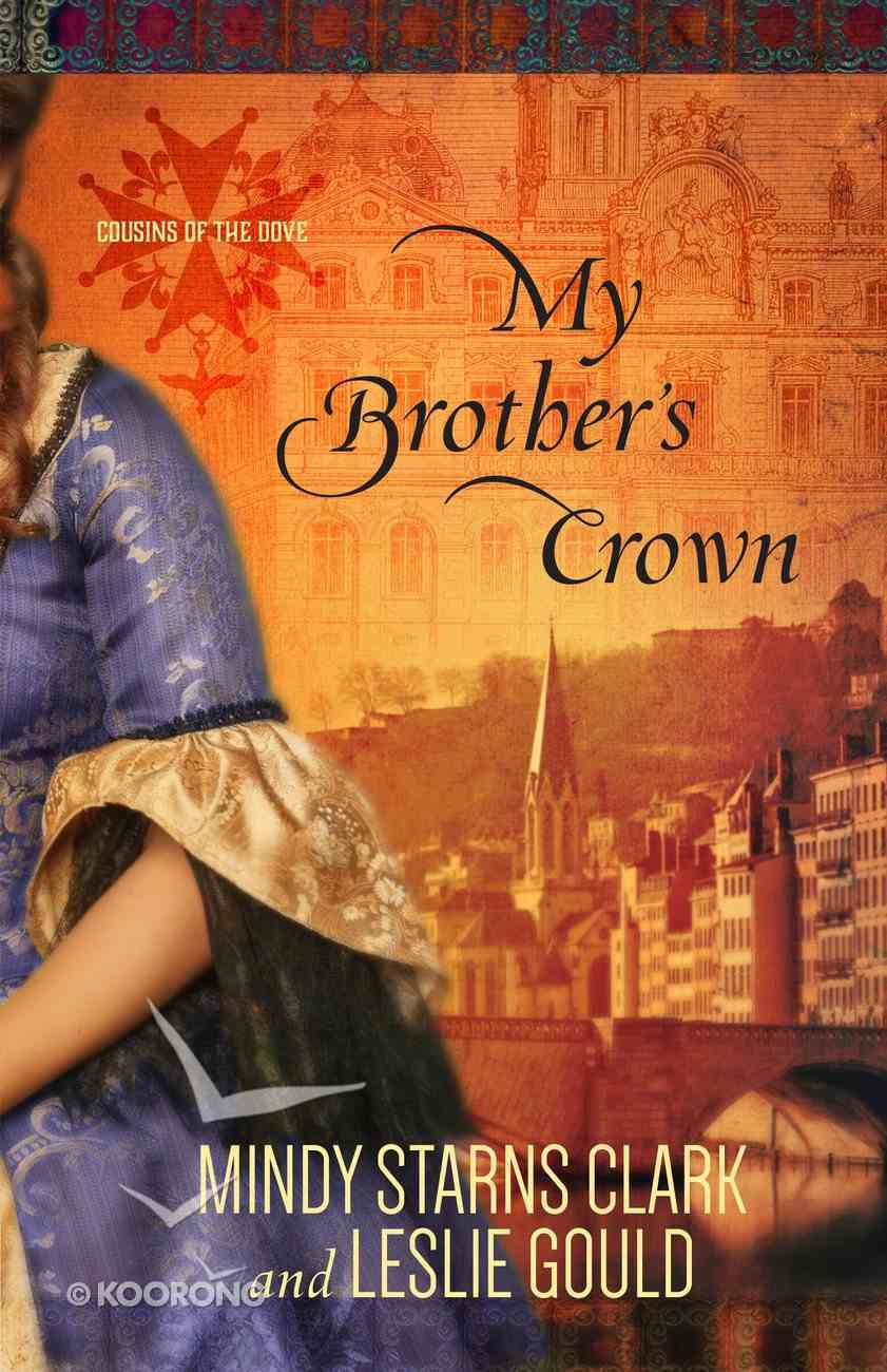 My Brother's Crown (#01 in Cousins Of The Dove Series) eBook