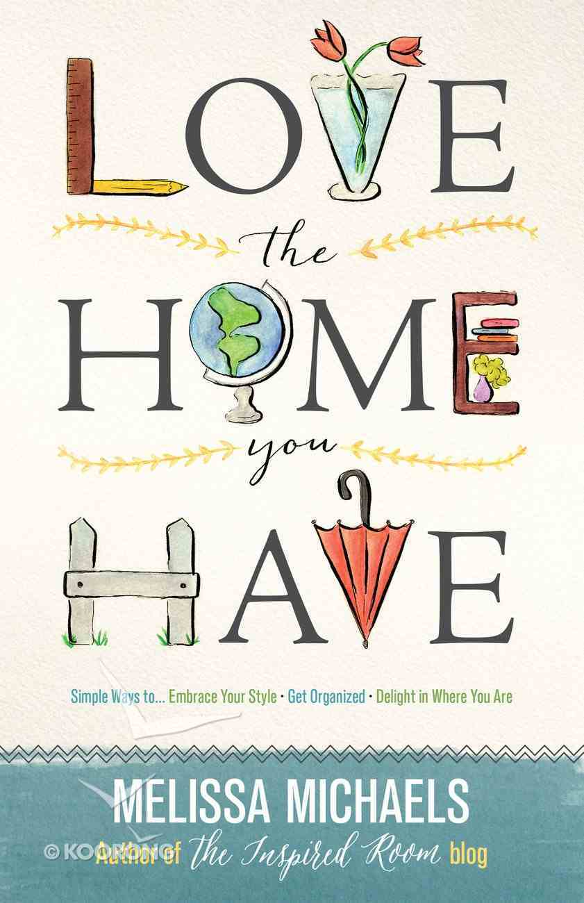Love the Home You Have eBook