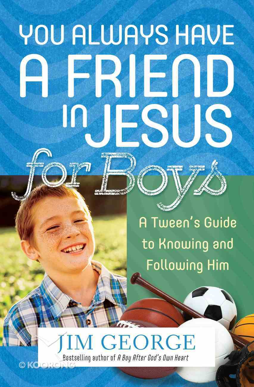 You Always Have a Friend in Jesus For Boys eBook