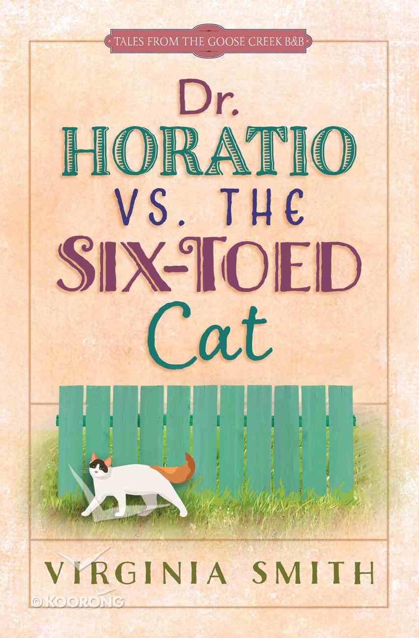 Dr Horatio Vs. the Six-Toed Cat (Tales From The Goose Creek B&b Series) eBook