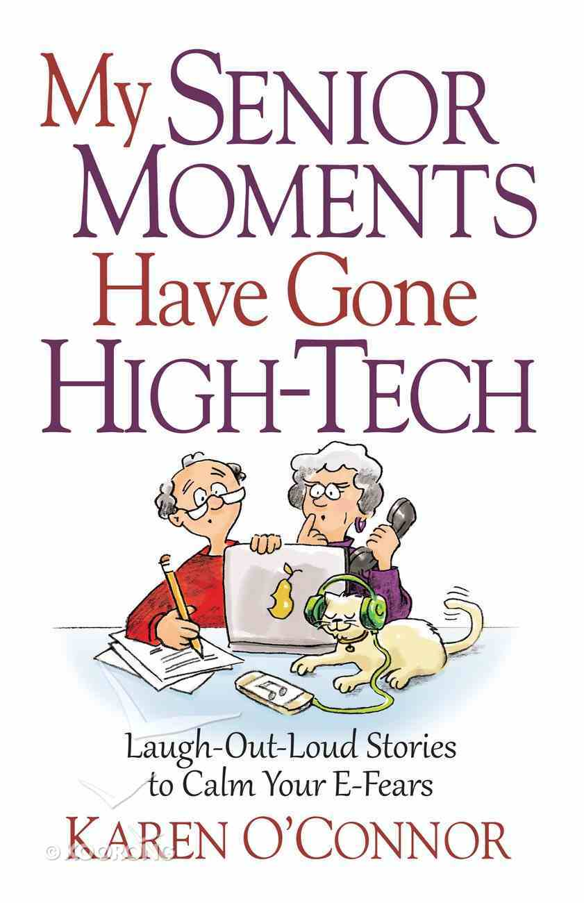 My Senior Moments Have Gone High-Tech eBook