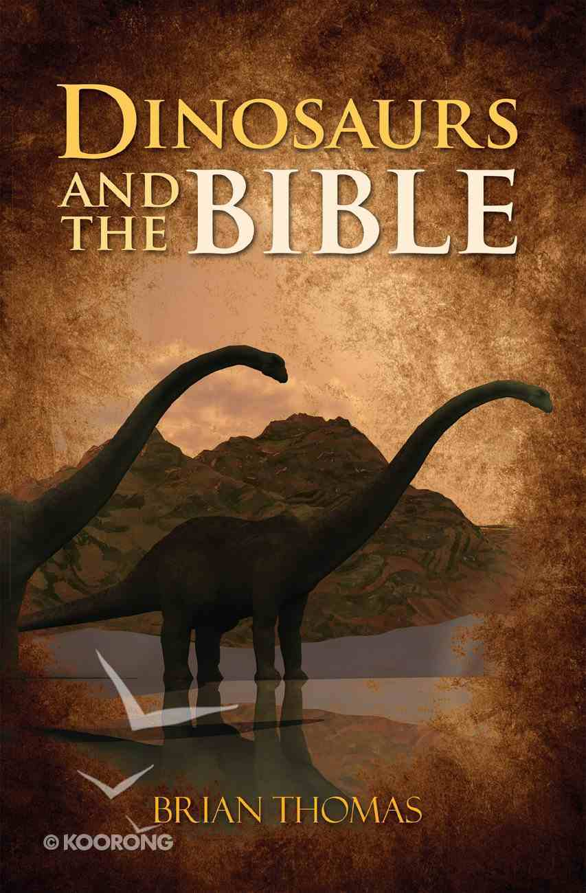 Dinosaurs and the Bible eBook