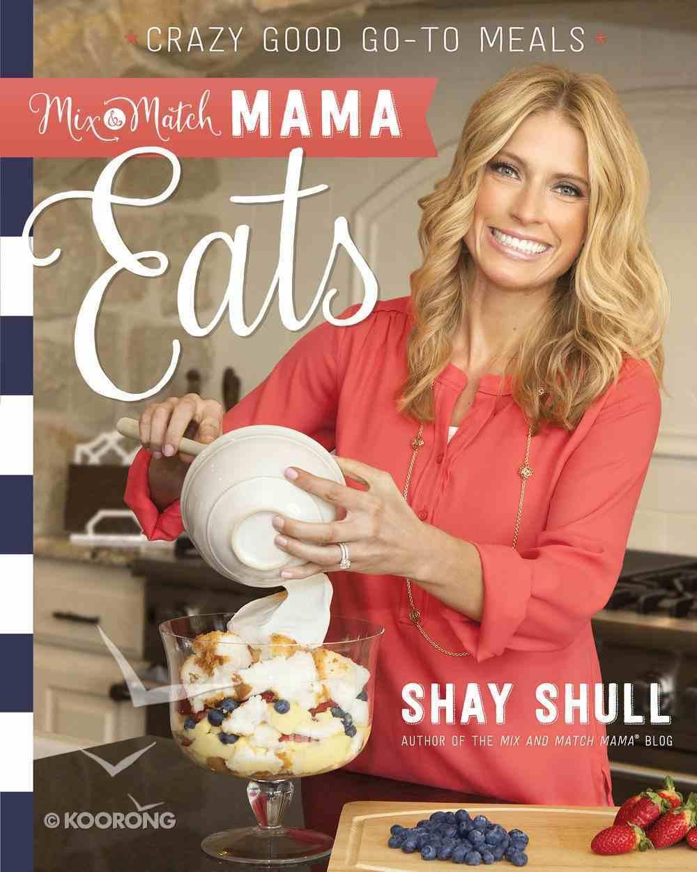 Mix-And-Match Mama Eats eBook
