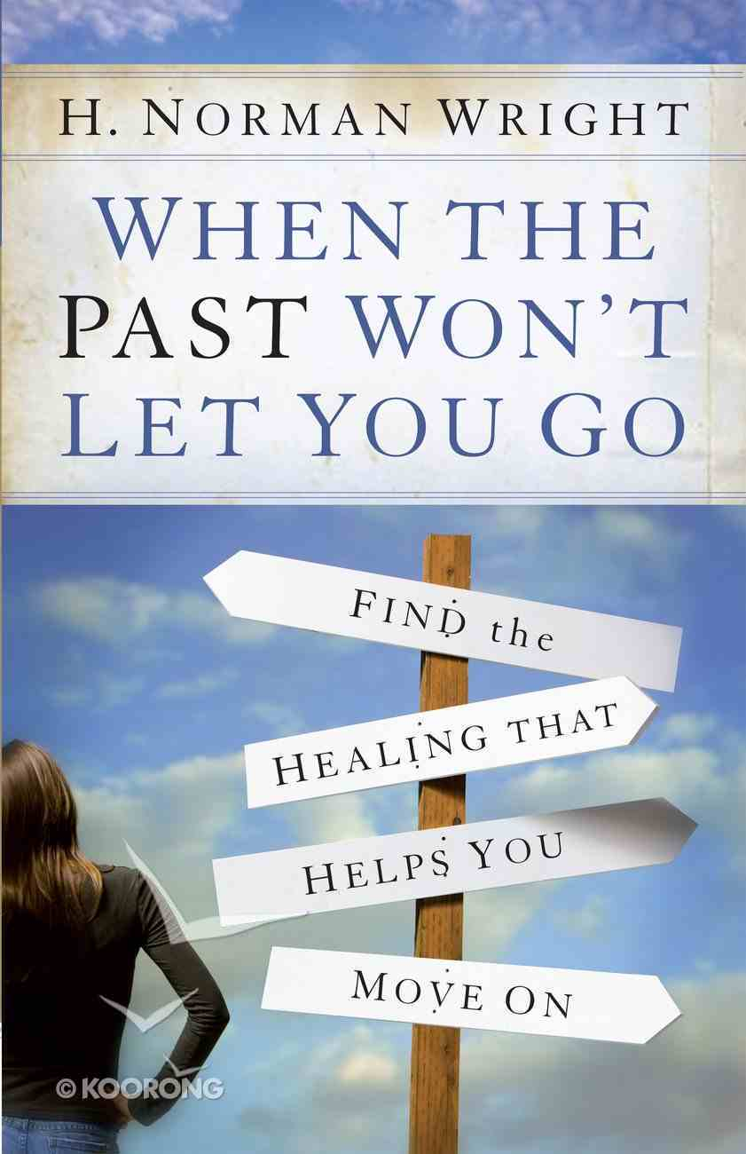 When the Past Won't Let You Go eBook