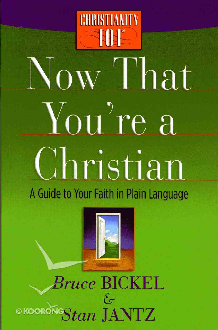 Now That You're a Christian (Christianity 101 Series) eBook