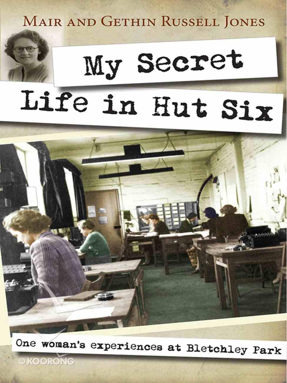 My Secret Life in Hut Six eBook