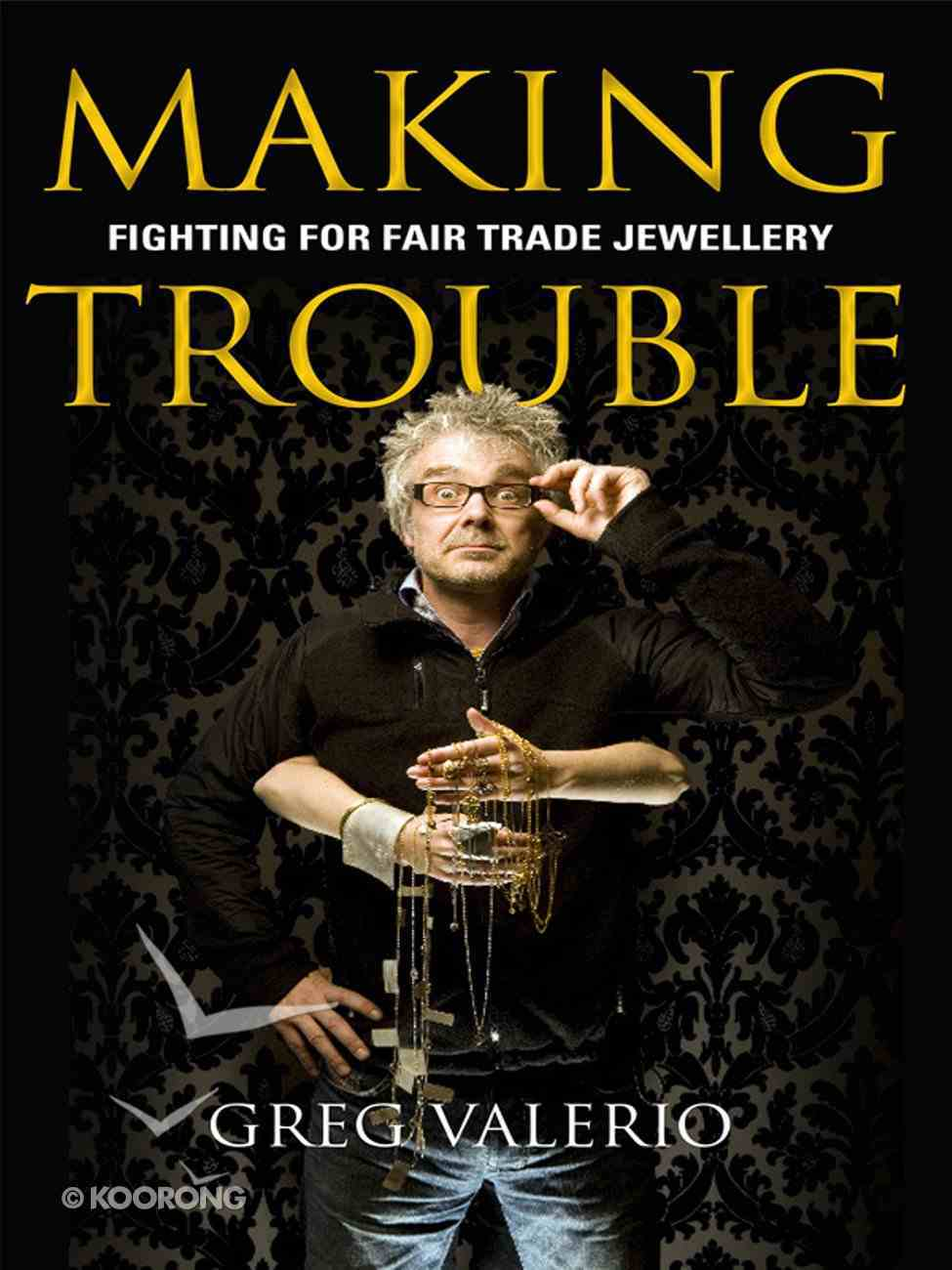 Making Trouble eBook