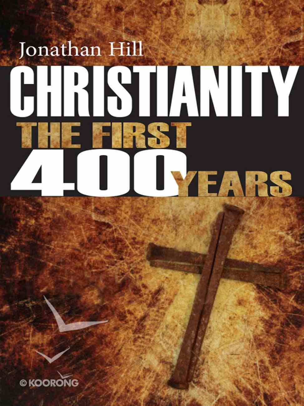 Christianity the First 400 Years eBook