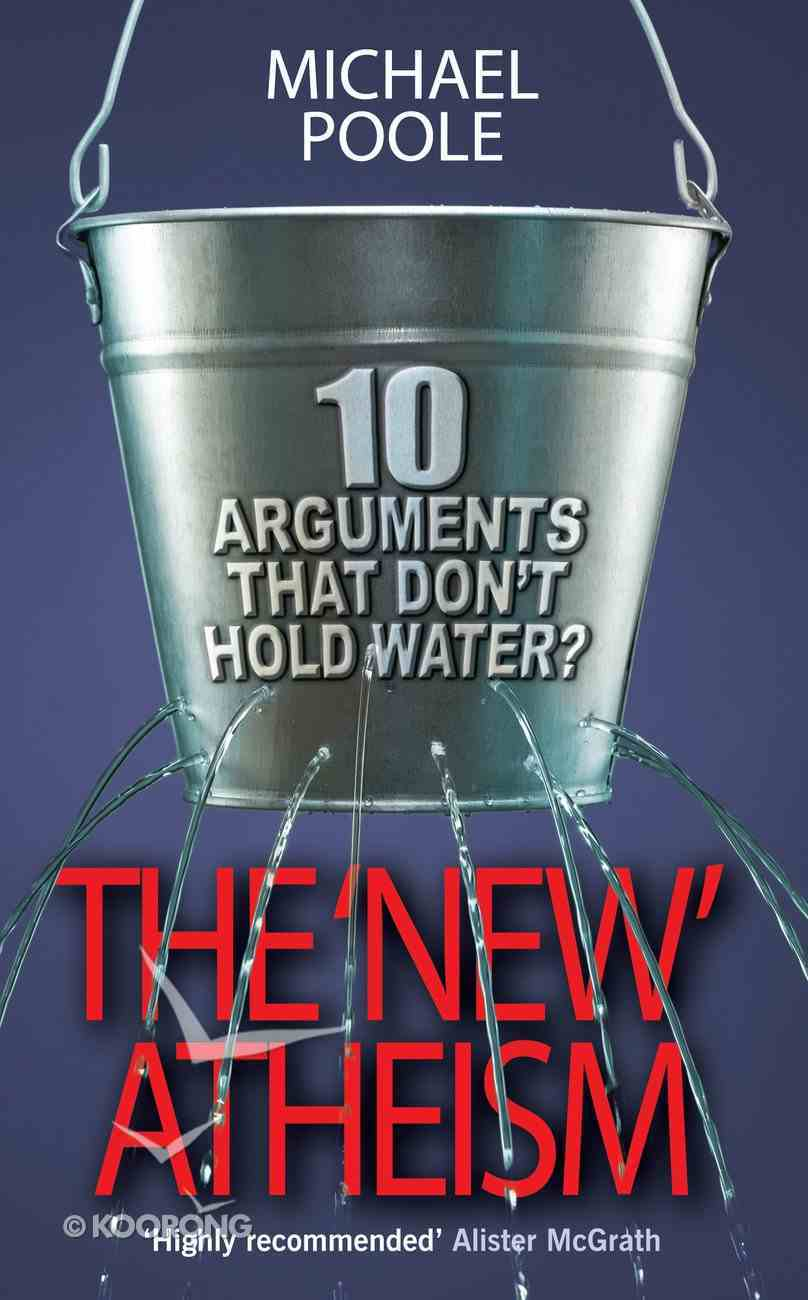 The New Atheism: 10 Arguments That Don't Hold Water eBook