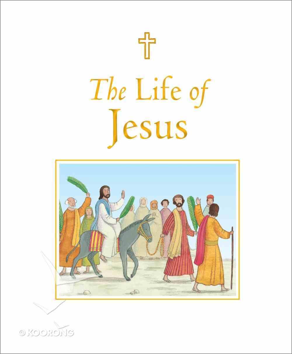 The Life of Jesus Hardback