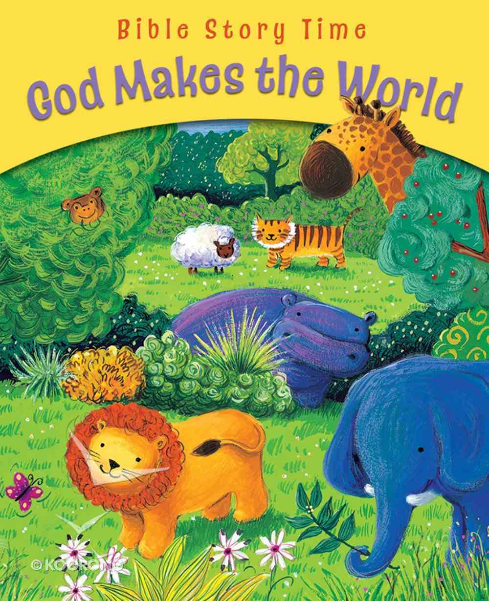 God Makes the World (Bible Story Time Old Testament Series) eBook