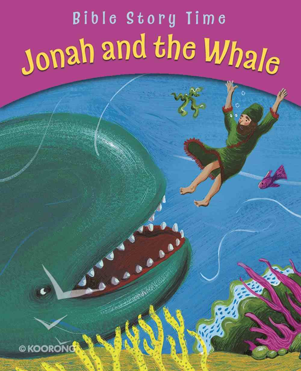 Jonah and the Whale (Bible Story Time Old Testament Series) eBook
