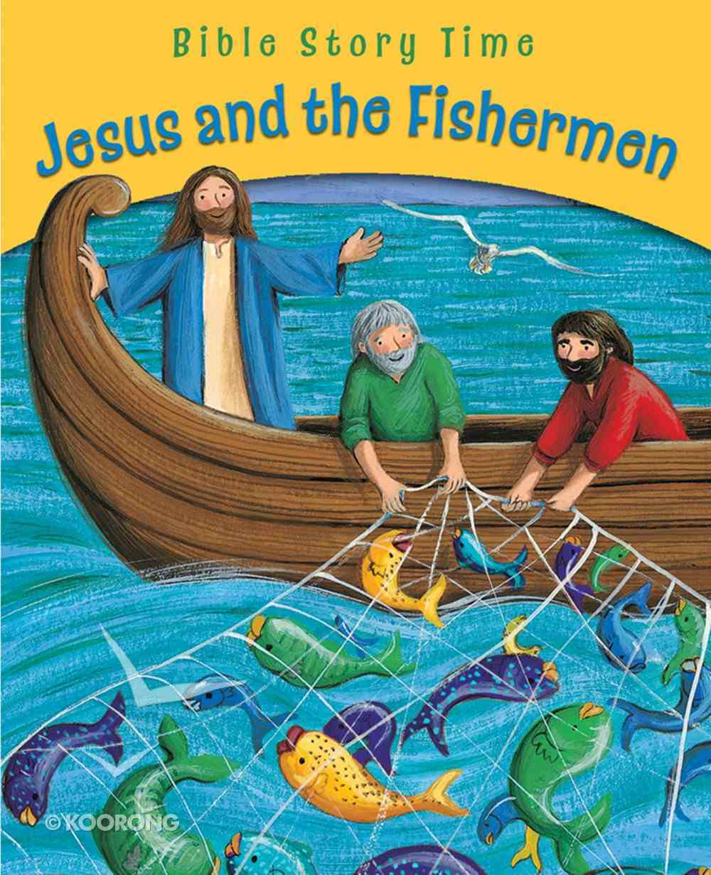 Jesus and the Fishermen (Bible Story Time New Testament Series) eBook