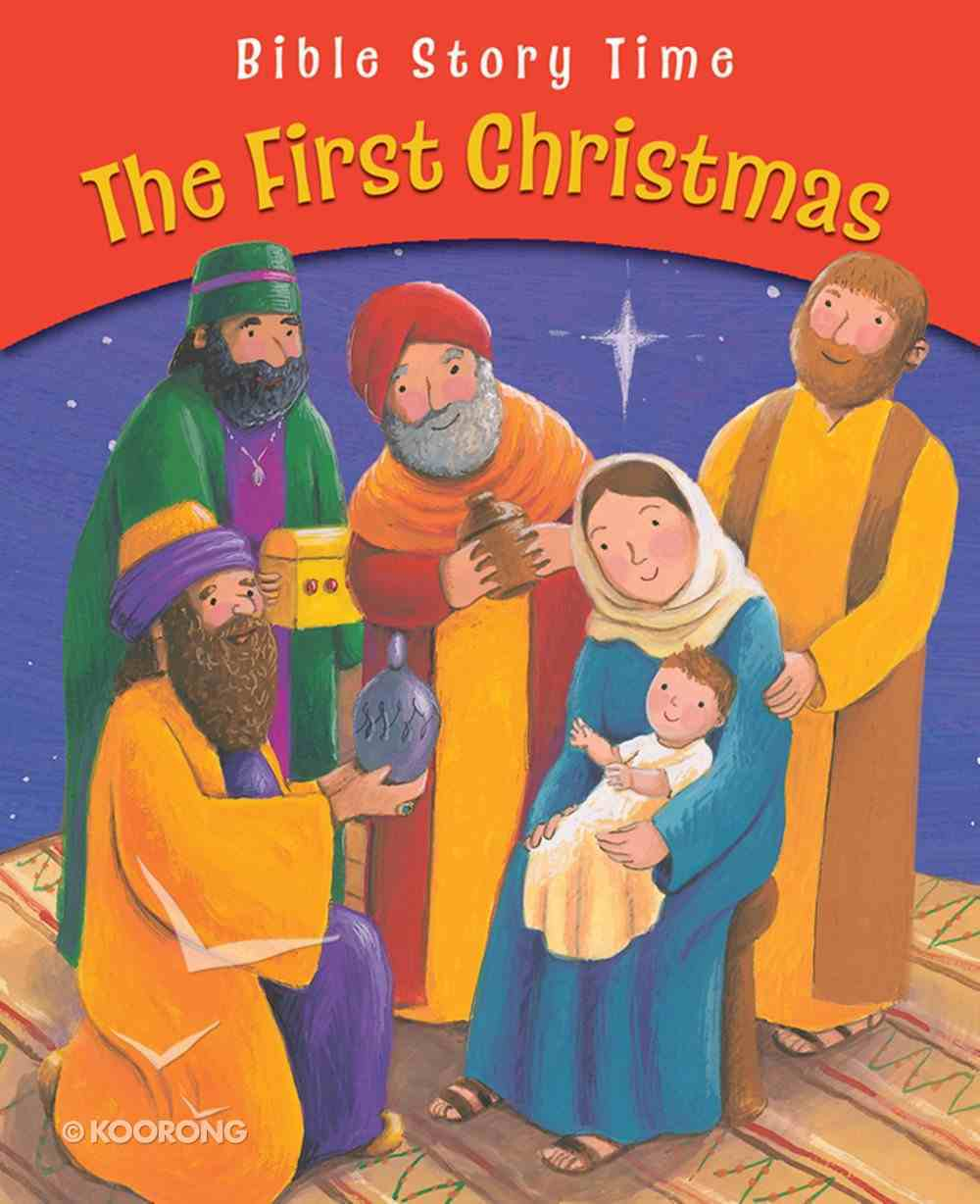 The First Christmas (Bible Story Time New Testament Series) eBook