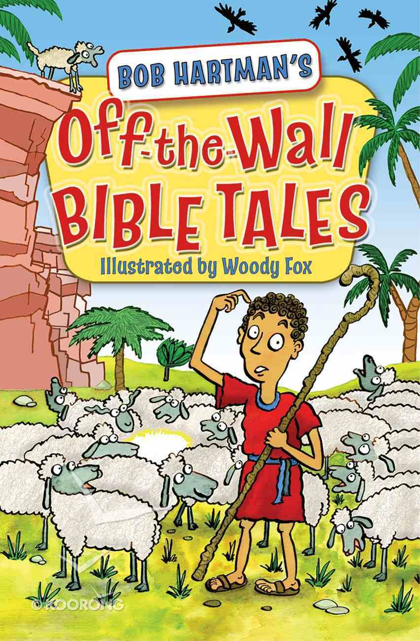 Off the Wall Bible Tales eBook