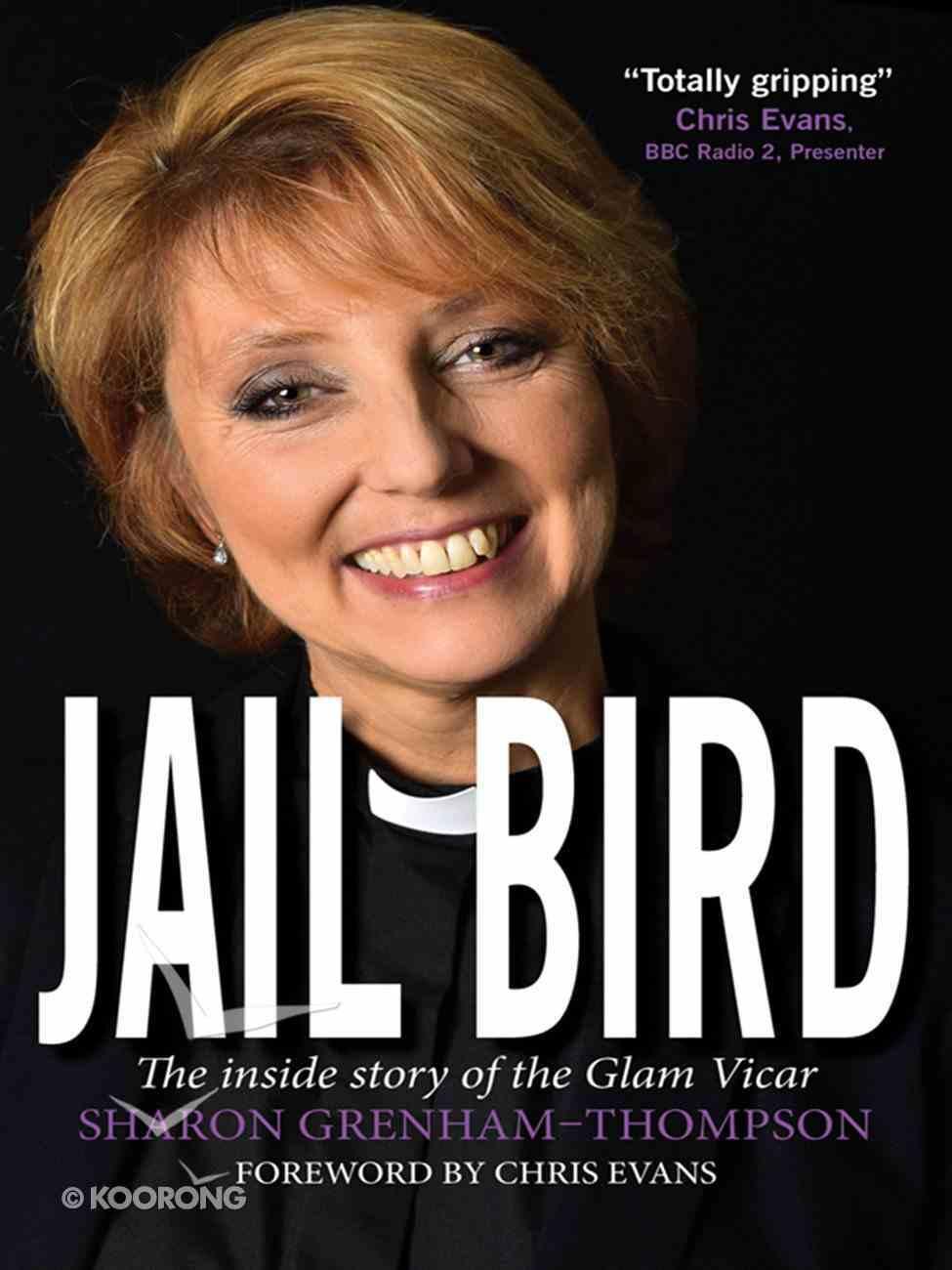 Jail Bird: The Inside Story of the Glam Vicar eBook