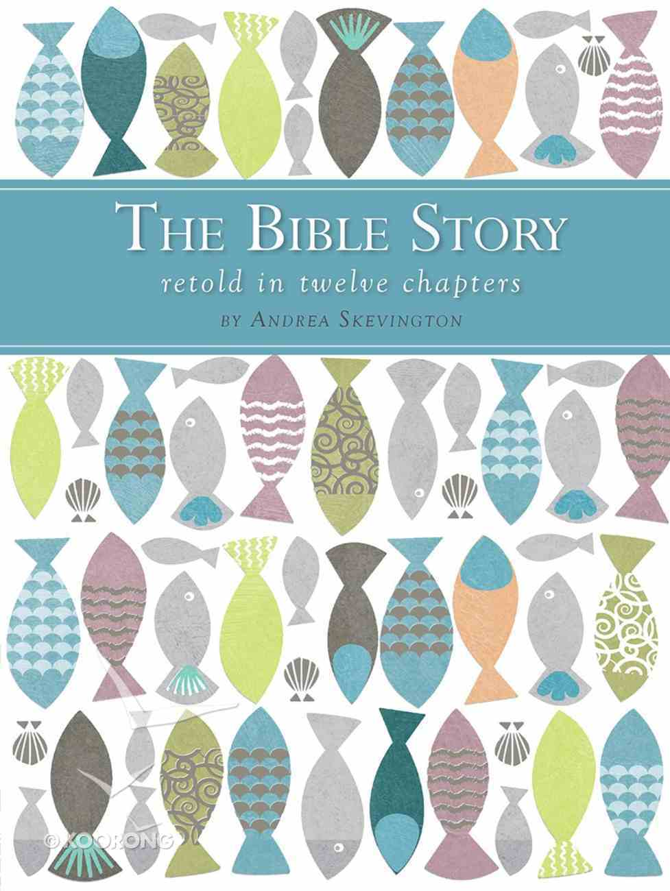The Bible Story Retold in Twelve Chapters Hardback