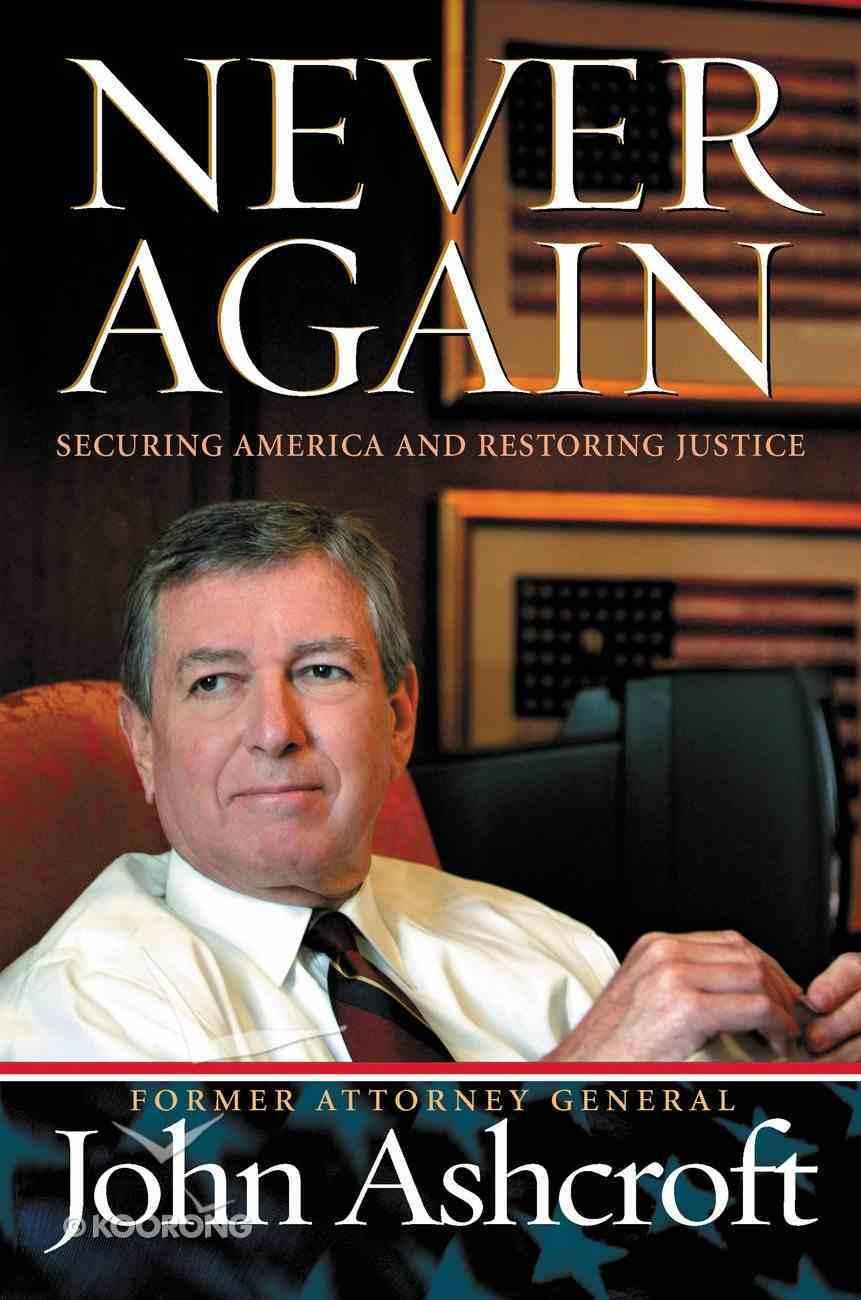 Never Again: Securing America and Restoring Justice eBook