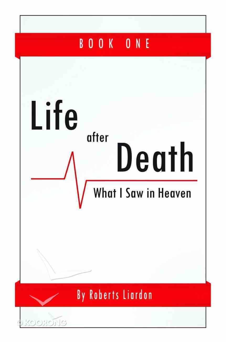 Life After Death: What I Saw in Heaven #01 eBook