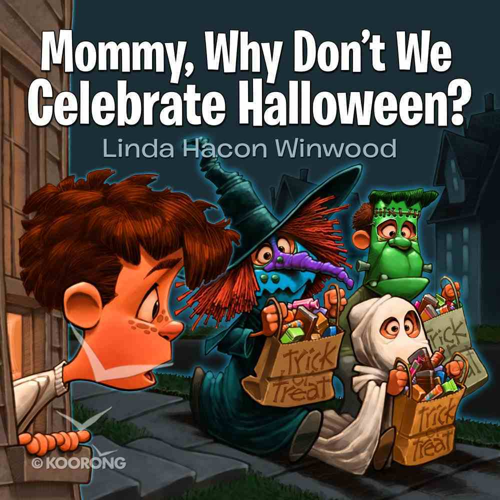 Mommy, Why Don't We Celebrate Halloween? eBook