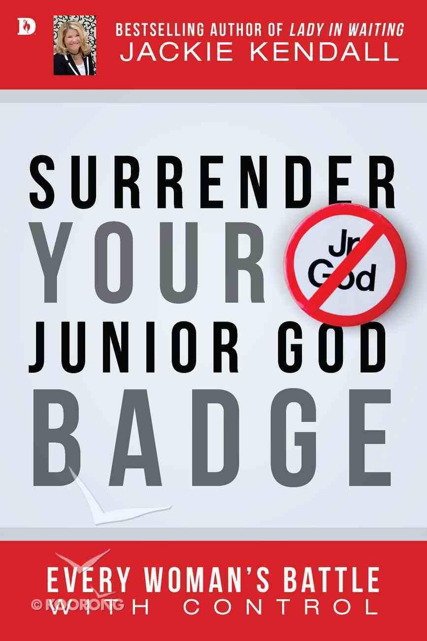 Surrender Your Junior God Badge eBook
