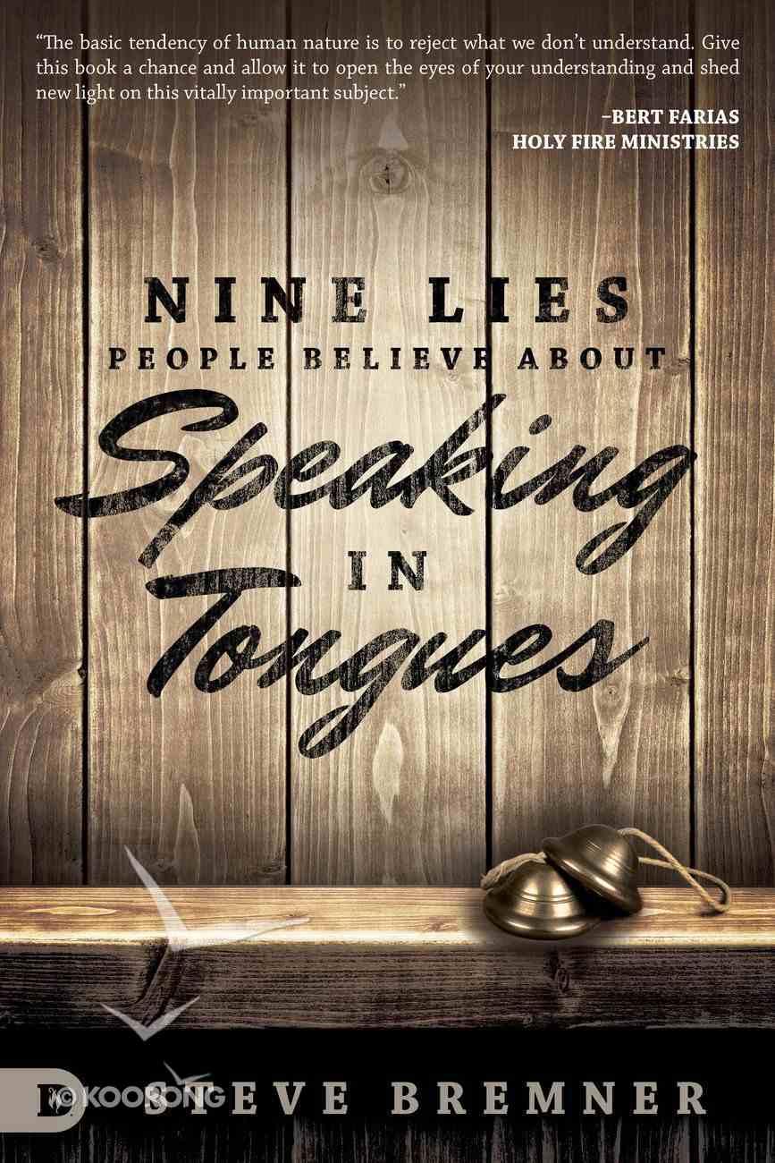 Nine Lies People Believe About Speaking in Tongues eBook
