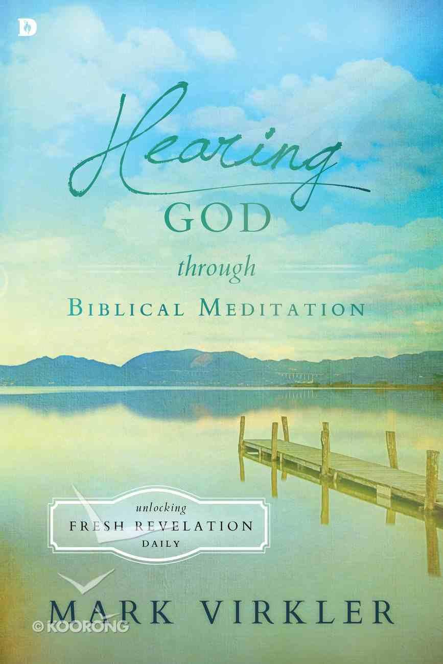 Hearing God Through Biblical Meditation eBook