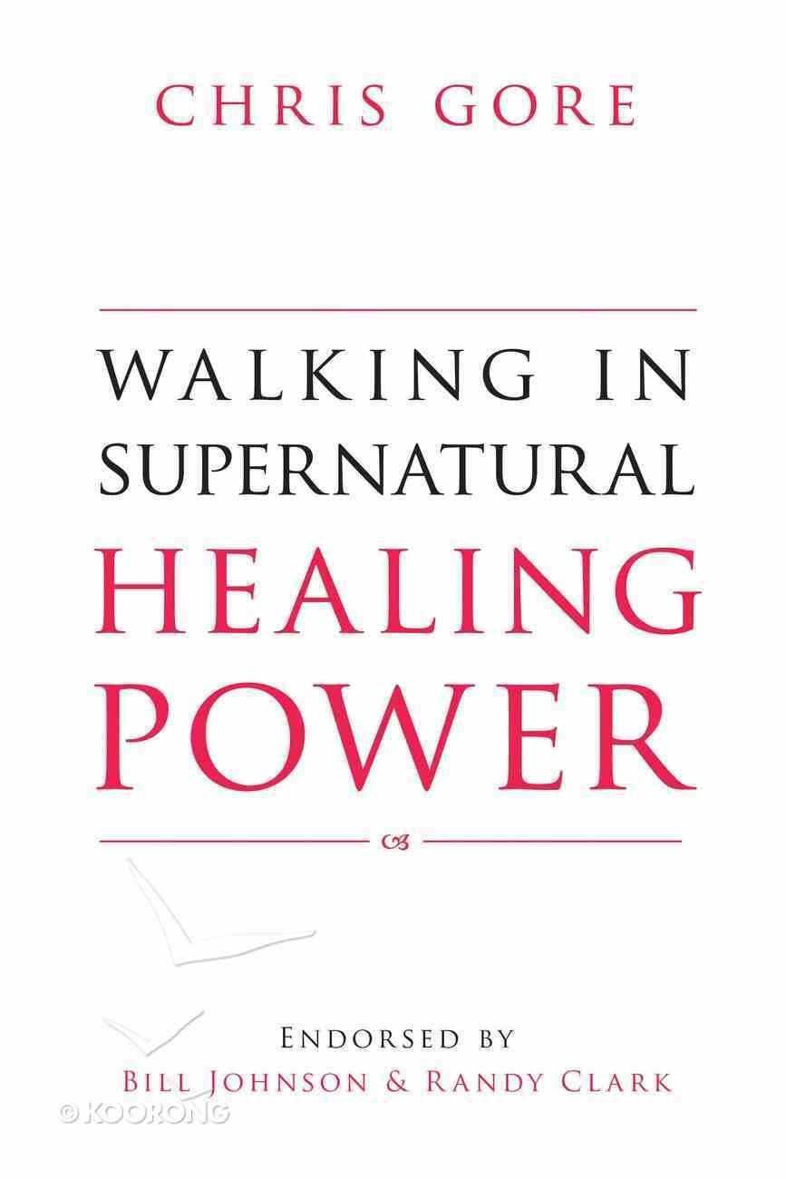 Walking in Supernatural Healing Power eBook