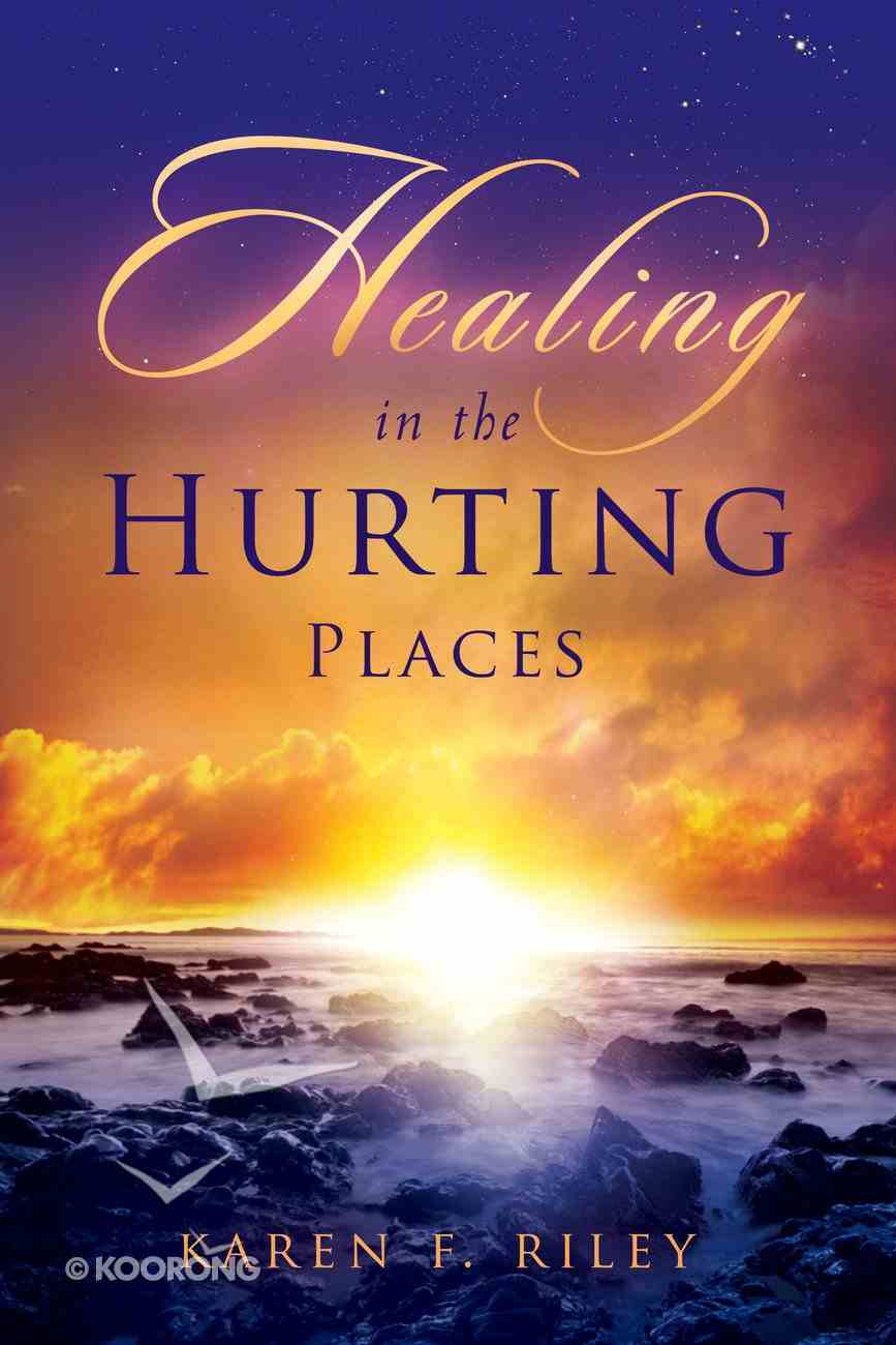 Healing in the Hurting Places eBook