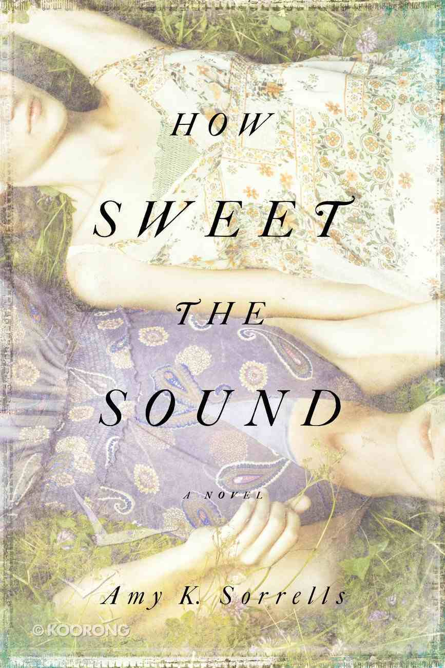 How Sweet the Sound eBook