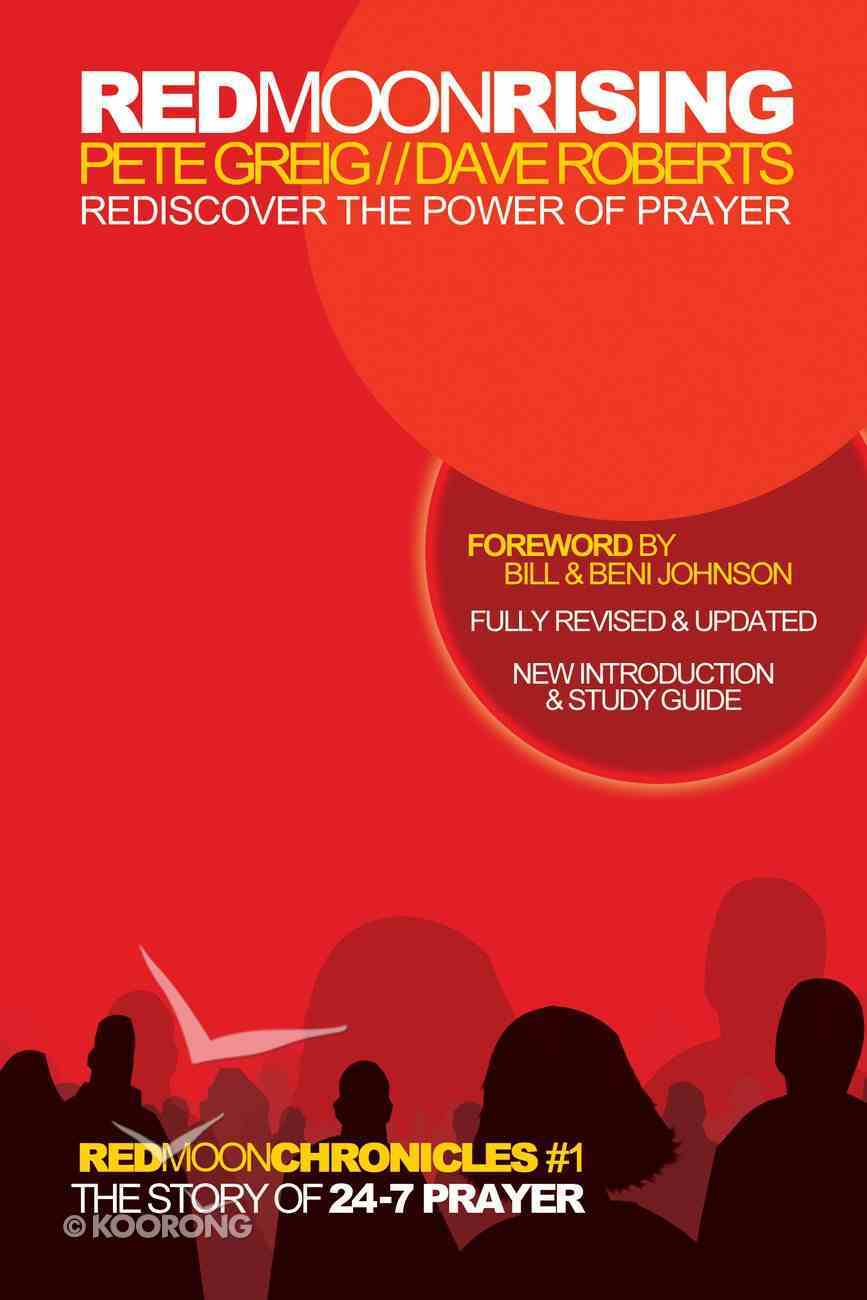 Red Moon Rising - How 24-7 Prayer is Awakening a Generation (#01 in Red Moon Chronicles Series) eBook