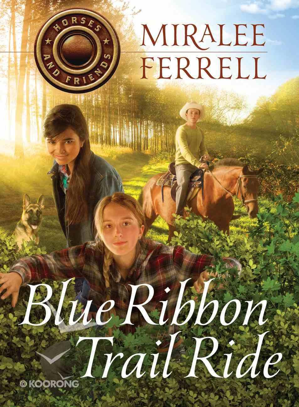 Blue Ribbon Trail Ride (#04 in Horses & Friends Series) eBook