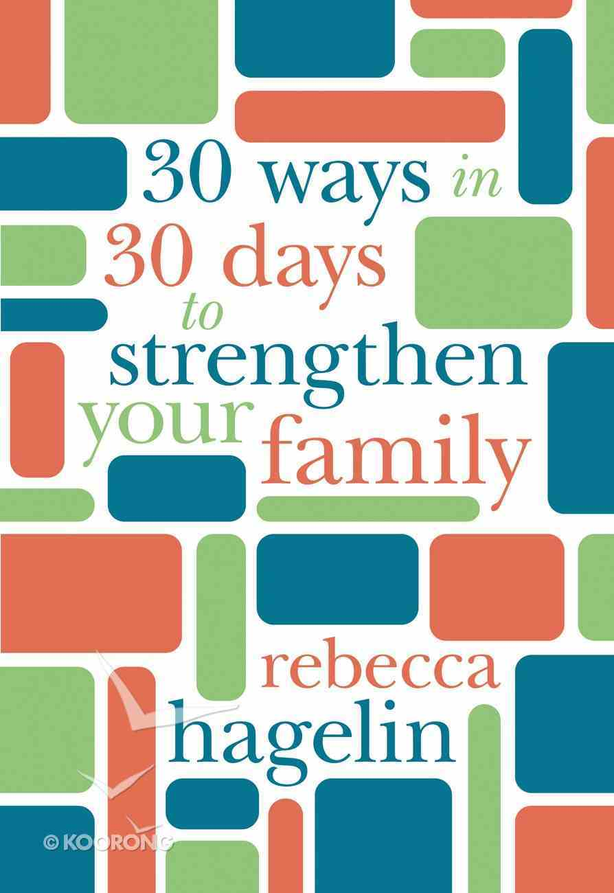 30 Ways in 30 Days to Strengthen Your Family eBook