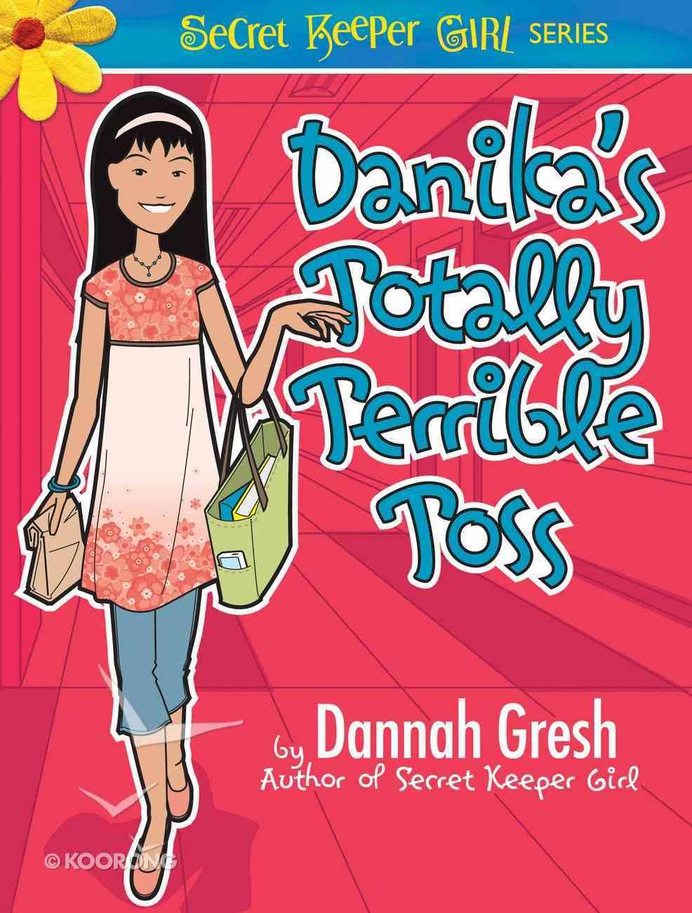 Danika's Totally Terrible Toss (Secret Keeper Girl Series) eBook