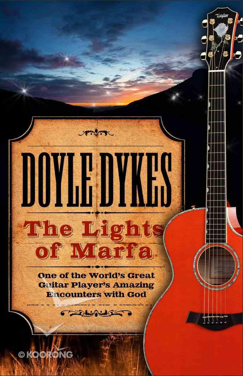 The Lights of Marfa (Doyle Dykes Biography) eBook