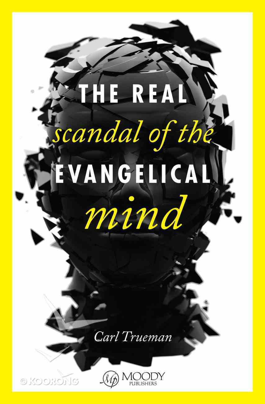 The Real Scandal of the Evangelical Mind eBook