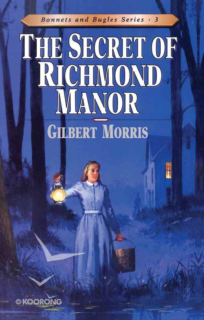 Secret of Richmond Manor (#03 in Bonnets & Bugles Series) eBook