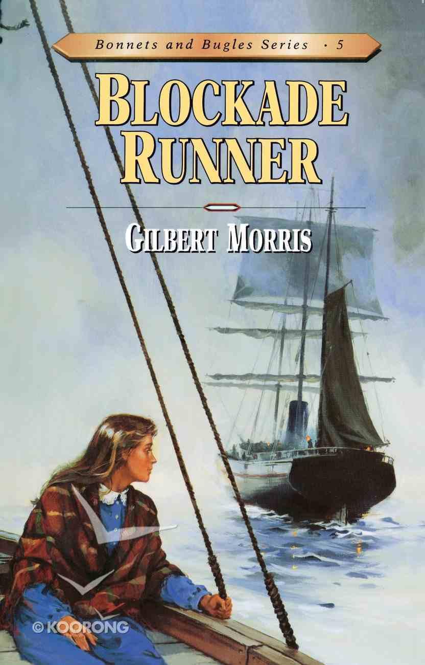 Blockade Runner (#05 in Bonnets & Bugles Series) eBook