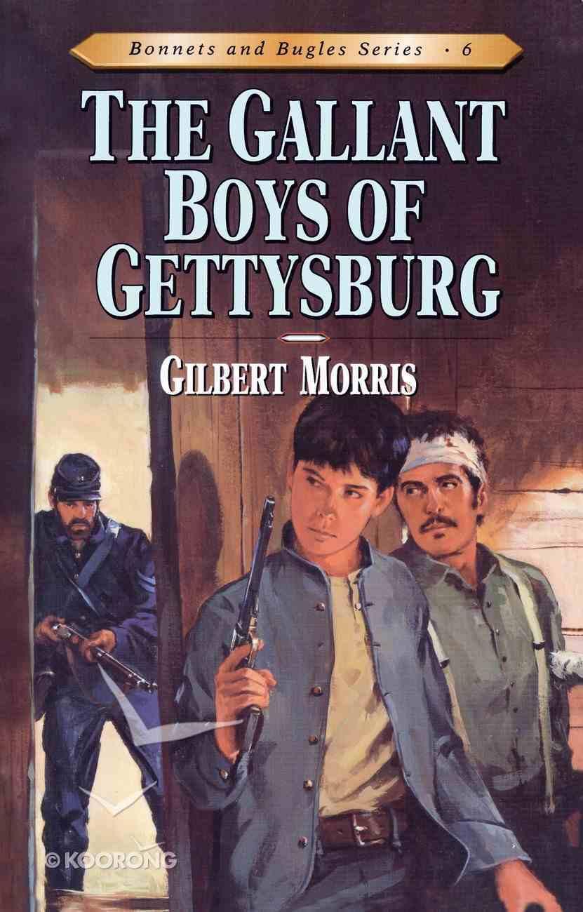 Gallant Boys of Gettysburg (#06 in Bonnets & Bugles Series) eBook