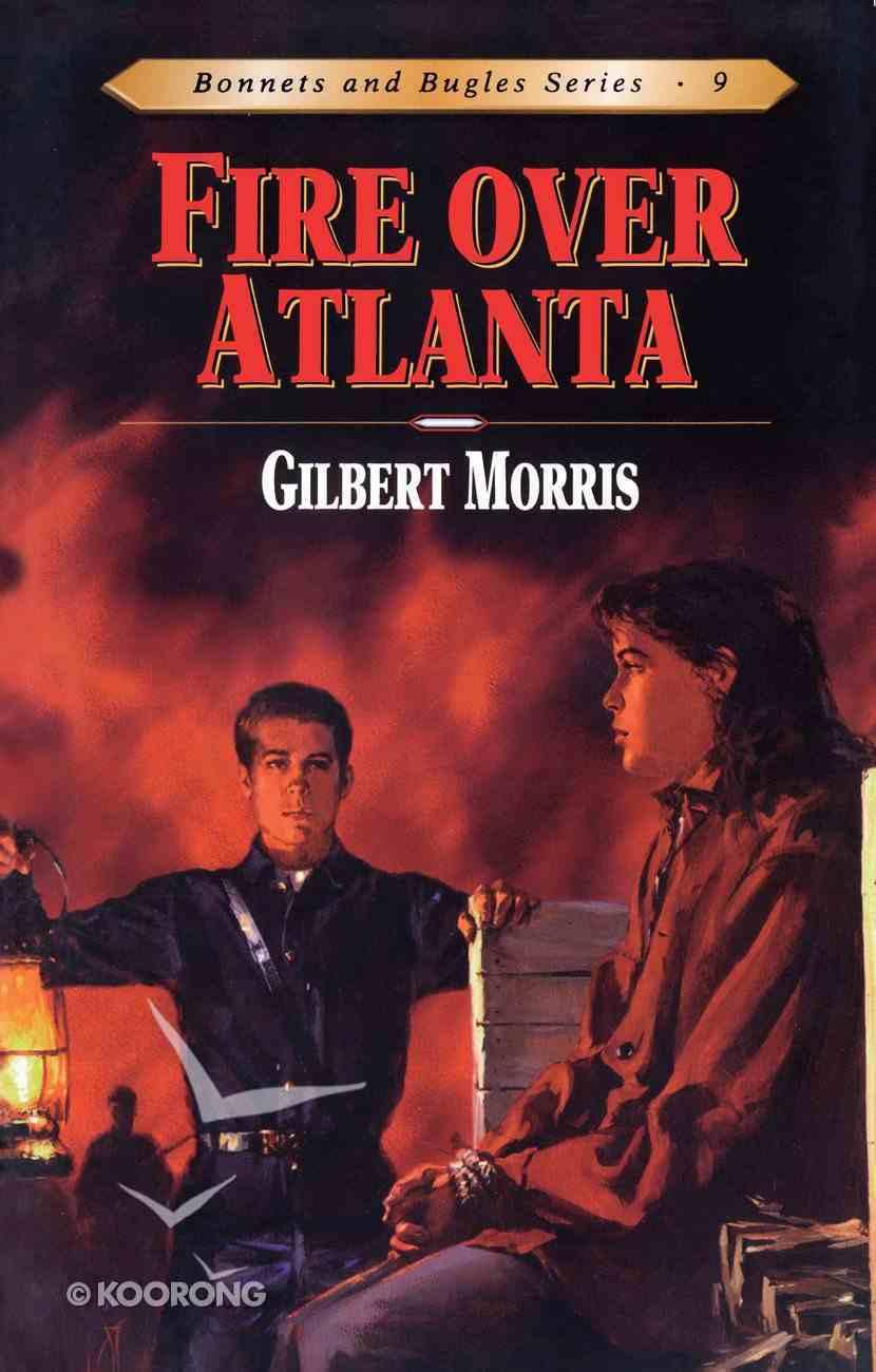 Fire Over Atlanta (#09 in Bonnets & Bugles Series) eBook